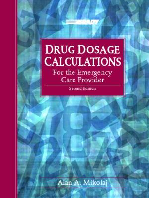 Drug Dosage Calculations By Mikolaj, Alan A.