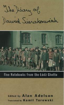The Diary of Dawid Sierakowiak By Adelson, Alan/ Turowski, Kamil/ Adelson, Alan (EDT)