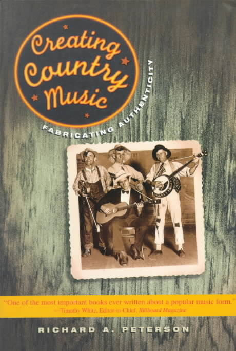 Creating Country Music By Peterson, Richard A.