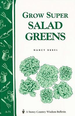 Grow Super Salad Greens, No 71 By Gardenway Editors
