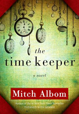 The Time Keeper By Albom, Mitch